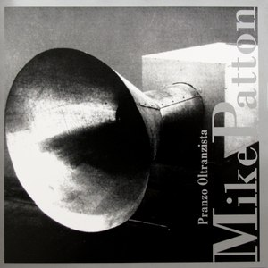 Mike Patton альбом Pranzo Oltranzista