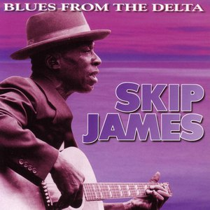 Skip James альбом Blues From The Delta