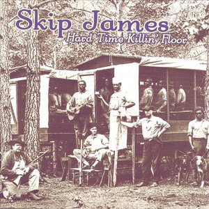Skip James альбом Hard Time Killin' Floor