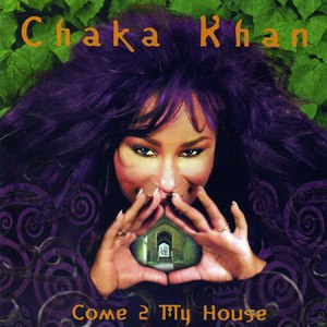 Chaka Khan альбом Come 2 My House