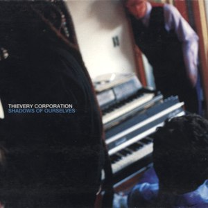 Thievery Corporation альбом Shadows of Ourselves