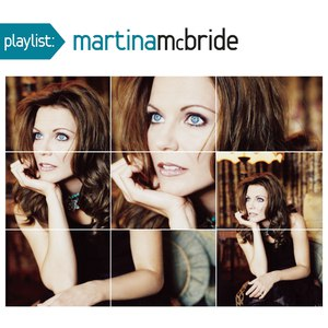 Альбом Martina McBride Playlist: The Very Best Of Martina McBride