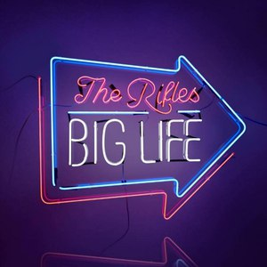Альбом The Rifles Big Life