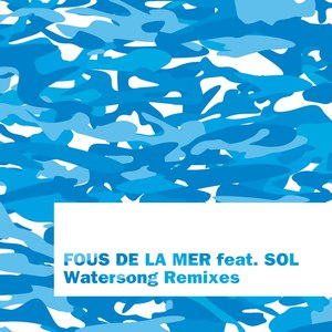Fous De La Mer альбом Watersong Remixes