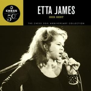 Etta James альбом Her Best - The Chess 50th Anniversary Collection