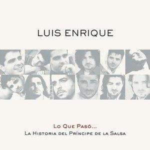 Альбом Luis Enrique Lo Que Pasó... La Historia Del Príncipe De La Salsa