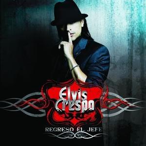 Альбом Elvis Crespo Regresó El Jefe