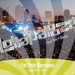I'm from Barcelona альбом Live at Lollapalooza 2007: I'm from Barcelona