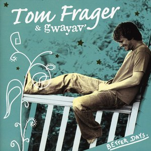 Альбом Tom Frager Better Days