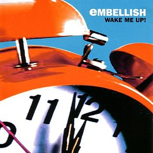 Альбом Embellish Wake Me Up!