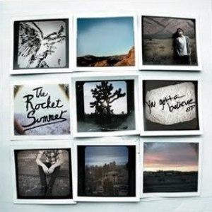 Альбом The Rocket Summer You Gotta Believe