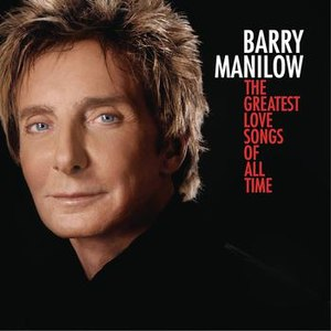 Barry Manilow альбом The Greatest Love Songs Of All Time