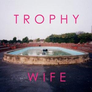 Trophy Wife альбом Trophy Wife