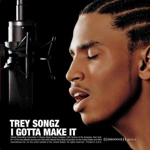 Trey Songz альбом I Gotta Make It
