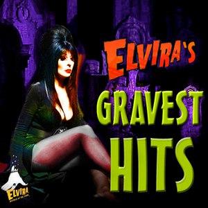 Альбом Elvira Elvira's Gravest Hits