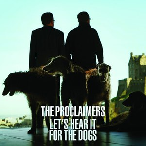 The Proclaimers альбом Let's Hear It For The Dogs