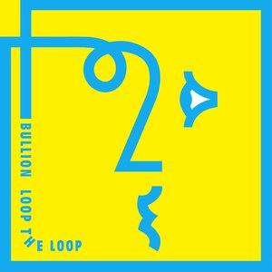 BULLION альбом Loop the Loop