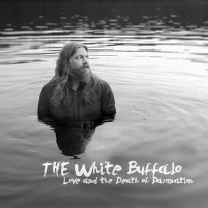 The White Buffalo альбом Love and the Death of Damnation