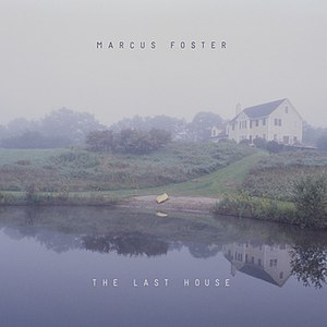 Альбом Marcus Foster The Last House