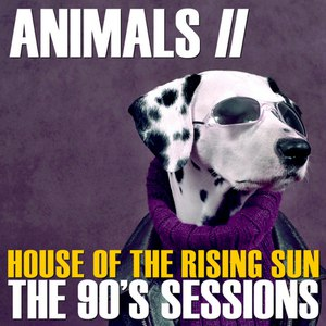 Альбом The Animals House of the Rising Sun the 90's Sessions