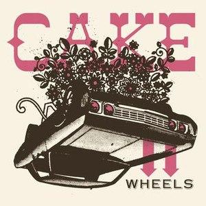 Cake альбом Wheels EP