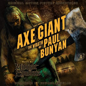 Midnight Syndicate альбом Axe Giant the Wrath of Paul Bunyan: Original Motion Picture Soundtrack