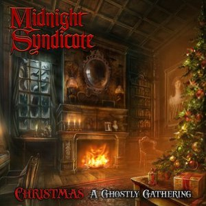 Midnight Syndicate альбом Christmas: A Ghostly Gathering