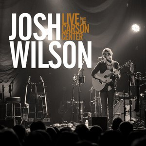 Josh Wilson альбом Live from the Carson Center
