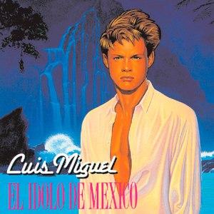 Luis Miguel альбом El Idolo De Mexico