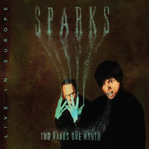 Sparks альбом Two Hands One Mouth (Live in Europe)