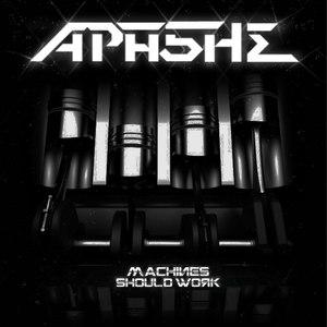 Apashe альбом Machines Should Work