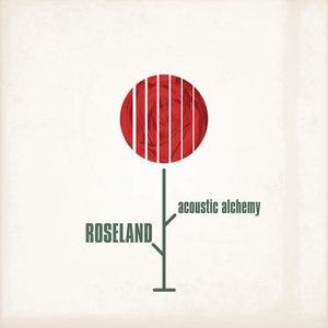Acoustic Alchemy альбом Roseland