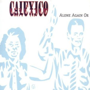 Calexico альбом Alone Again Or