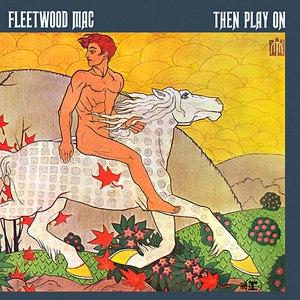 Fleetwood Mac альбом Then Play On