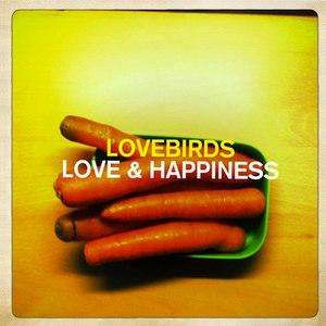 Lovebirds альбом Love & Happiness