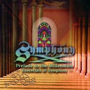 Symphony X альбом Prelude to the Millennium: Essentials of Symphony