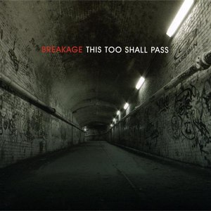 Breakage альбом This Too Shall Pass