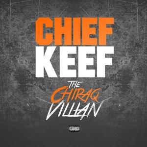Chief Keef альбом Chiraq Villian