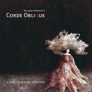 Corde Oblique альбом A hail of bitter almonds