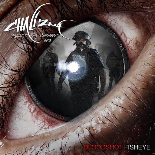Chali 2na альбом Bloodshot Fisheye - Against the Current EP.3