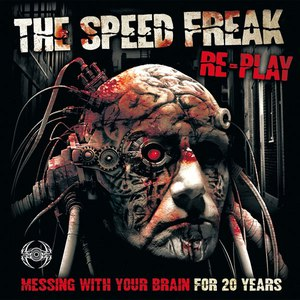 The Speed Freak альбом Re-play: Messing With Your Brain for 20 Years