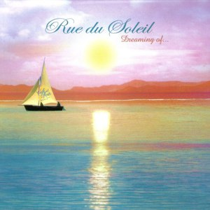 Rue du Soleil альбом Dreaming of...