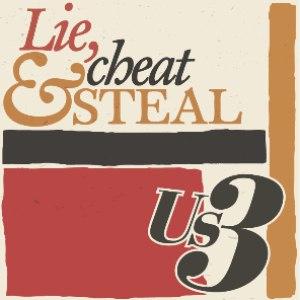 Us3 альбом Lie, Cheat & Steal