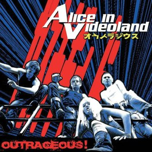 Alice in Videoland альбом Outrageous!