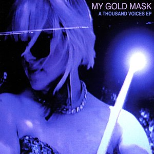 My Gold Mask альбом A Thousand Voices - EP