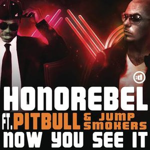 HonoRebel альбом Now You See It (feat. Pitbull & Jump Smokers)