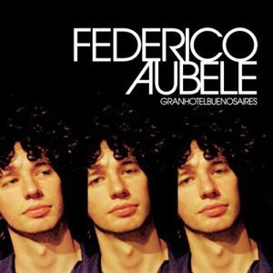 Federico Aubele альбом Gran Hotel Buenos Aires