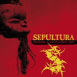Sepultura альбом Under A Pale Grey Sky