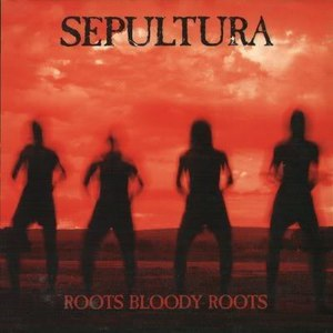 Sepultura альбом Roots Bloody Roots