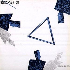 Trisomie 21 альбом Passions Divisées